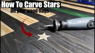 How To Carve Stars Onto Wooden Flags