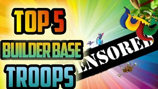 TOP 5 BUILDER BASE TROOPS | Clash of clans | Ghosty 52