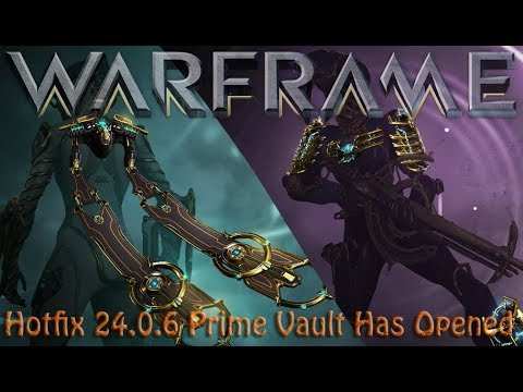 Warframe - Hotfix 24.0.6 Prime Vault Has Opened! thumbnail