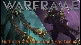 Warframe - Hotfix 24.0.6 Prime Vault Has Opened!