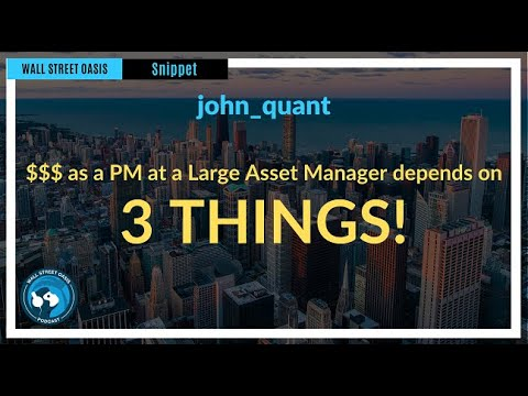 $$$ as a PM at a Large Asset Manager Depends on 3 Things! | Episode 57 Highlights
