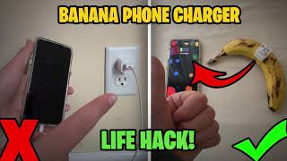 CHARGING A PHONE WITH A BANANA? // *NEW* LIFE HACK!