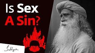 Is Sex A Sin? Sadhguru Answers