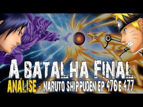 A Batalha final / Naruto vs Sasuke / Análise Naruto shippuden ep 476 e 477