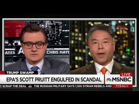 REP. LIEU SPEAKS WITH CHRIS HAYES ABOUT EPA CHIEF SCOTT PRUITT'S HOUSING DEAL, FUEL EMMISSIONS CUTS