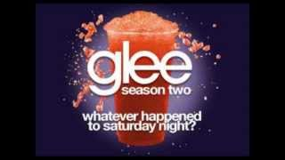 Whatever Happened To Saturday Night? - Glee