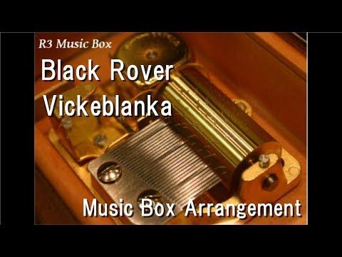 "Black Rover/Vickeblanka [Music Box] (Anime ""Black Clover"" OP)"