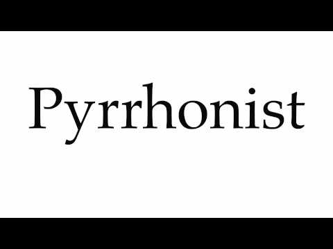 How to Pronounce Pyrrhonist