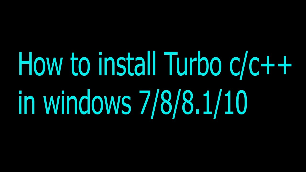 How To Install Latest Turbo C C In Windows 7 8 8 1 10