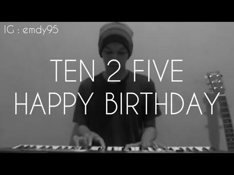 Ten 2 five - Happy birthday (cover)