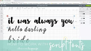 How To Work With Script Style Fonts In Cricut Design Space!