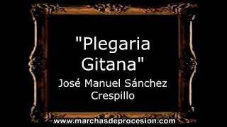 Plegaria Gitana - José Manuel Sánchez Crespillo [AM]
