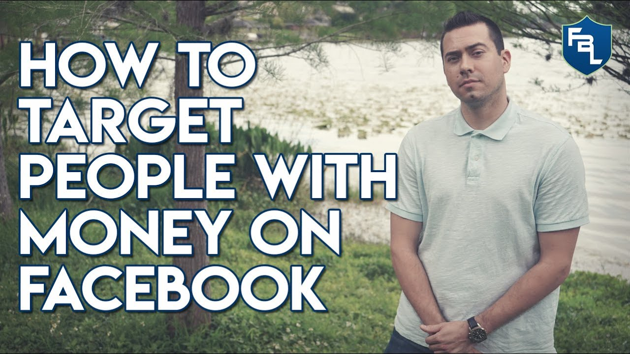 Targeting People With Money Using Facebook Ads