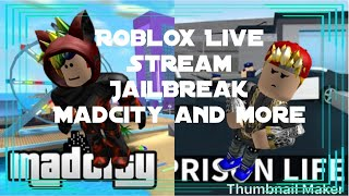 Roblox LiveStream *(Jailbreak, Madcity, Prison life) Sub4sub grow your channel