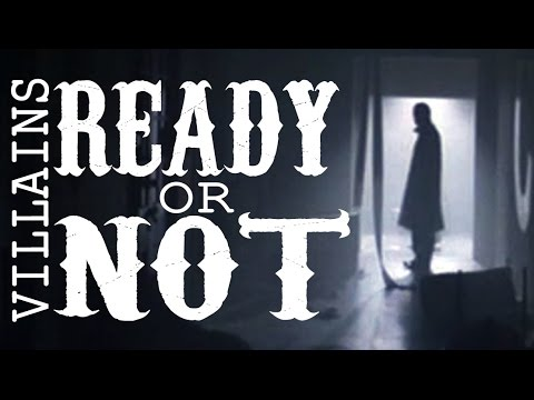 Ready Or Not | Villains
