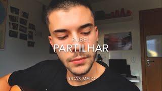 Baixar Partilhar - Rubel & anavitoria(Lucas Melo cover)