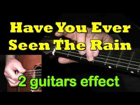 """""""Have You Ever Seen The Rain"""": Fingerstyle 2 Guitars Special Effect + TAB By GuitarNick"""