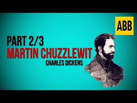 MARTIN CHUZZLEWIT: Charles Dickens - FULL AudioBook: Part 2/3