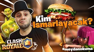 WHO ARE THE FOOD ISMARLIY? Clash Royale #MeydanOkuma
