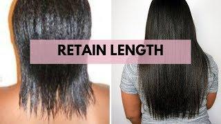 RETAIN LENGTH - 7 BEST TIPS TO RETAIN LENGTH FOR HAIR GROWTH | RELAXED HAIR