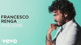 Francesco Renga - Migliore (lyric video)
