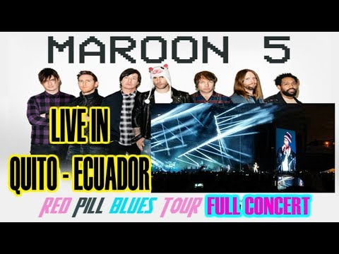 MAROON 5 LIVE IN QUITO - ECUADOR | FULL CONCERT