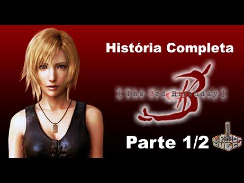 História Completa: Saga Parasite Eve - Parte 3 - The 3rd Birthday [1/3]