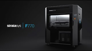 Stratasys F770™ Overview