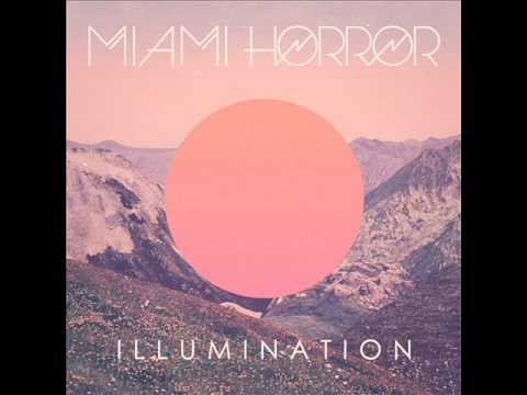 Miami Horror - Illumination - FULL ALBUM