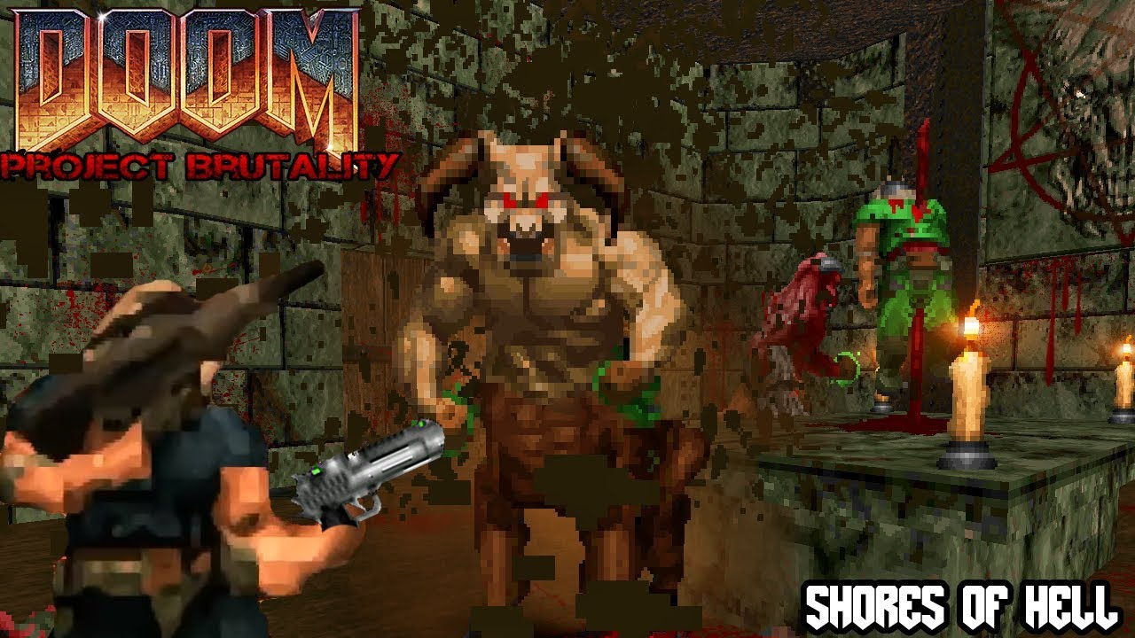 PROJECT BRUTALITY 3 0 & DOOM:ONE - The Shores Of Hell