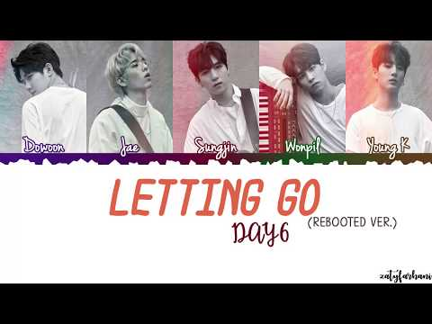 DAY6 - Letting Go (놓아 놓아 놓아) [Rebooted Ver.] Lyrics [Color Coded Han Rom Eng]