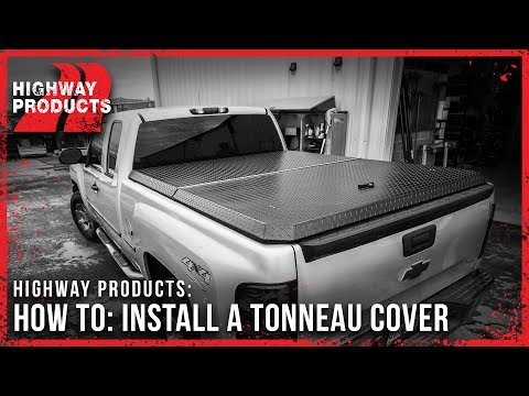Highway Products | How To: Install a Tonneau Cover