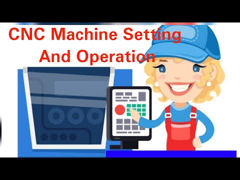 CNC Machine setting And it's Operations Method