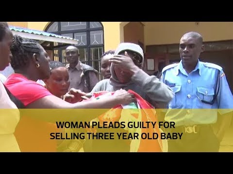 Woman pleads guilty for selling three year old baby