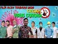 Film Aceh Terbaru 2020: Cegah Virus Corona   Pulang Merantau Wajib Melapor