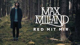 Max von Milland - Red mit mir (Offizielles Video)