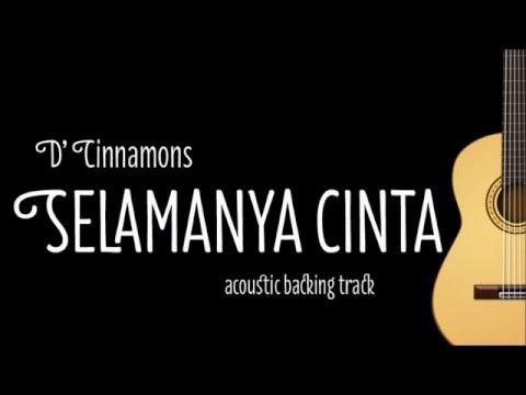 [Acoustic Karaoke] Selamanya Cinta -  D'Cinnamon