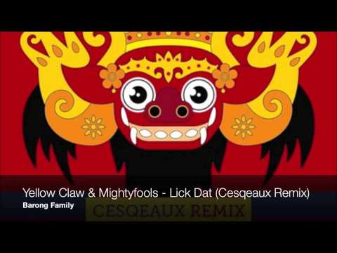 Yellow Claw & Mightyfools - Lick Dat (Cesqeaux Remix)