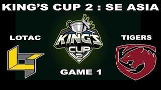 TIGERS VS LOTAC KINGS CUP 2 SEA GAME 1 HIGHLIGHTS