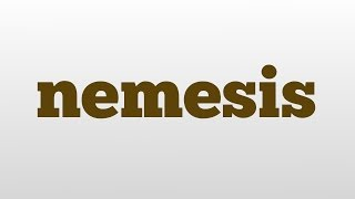 nemesis meaning and pronunciation