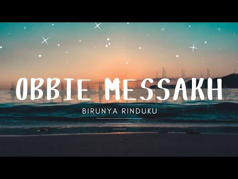 Free Download Obbie Messakh - Birunya Rinduku (official Music Video ) Mp3 dan Mp4