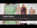 5 Best Selling Floral Dresses Collection By Kay Unger, Winter 2017
