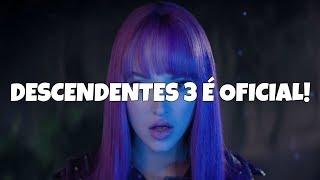 DESCENDENTES 3 É OFICIAL!!