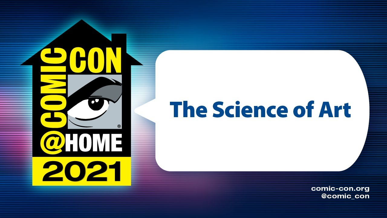 The Science of Art | Comic-Con@Home 2021