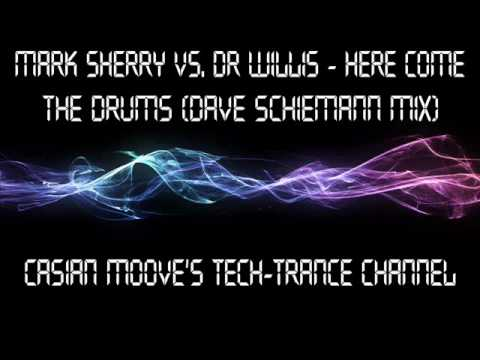Mark Sherry vs. Dr Willis - Here Come The Drums (Dave Schiemann Mix)