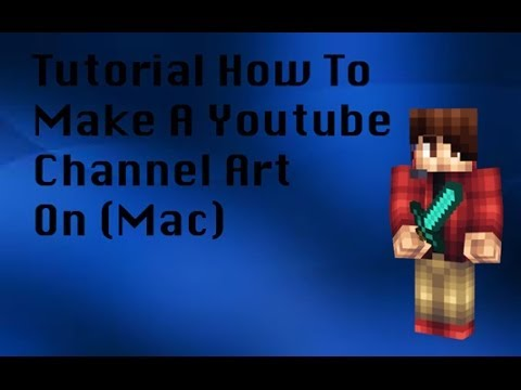 How To Make a Youtube Channel Art (Mac) 2014 - YouTube