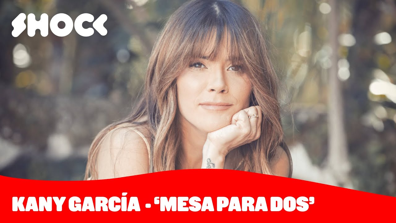 Kany García: Track by Track de su álbum 'Mesa para dos' - Shock