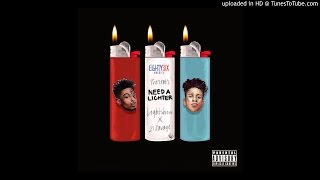 Play Need a Lighter (feat. 21 Savage)