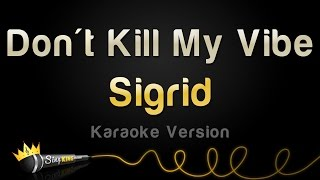 Sigrid - Don't Kill My Vibe (Karaoke Version)