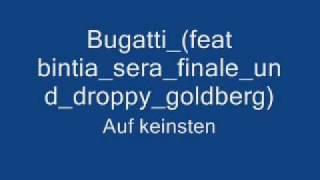 bugati auf keinsten feat bintia sera finale und droppy gold